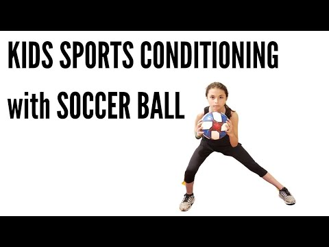 KIDS SPORTS CONDITIONING with SOCCER BALL WORKOUT (FOR PARENTS TOO)