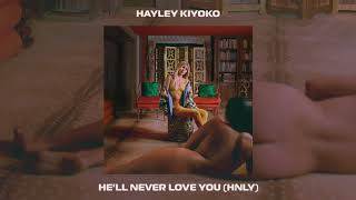 Hayley Kiyoko - He'll Never Love You (HNLY) [Official Audio]