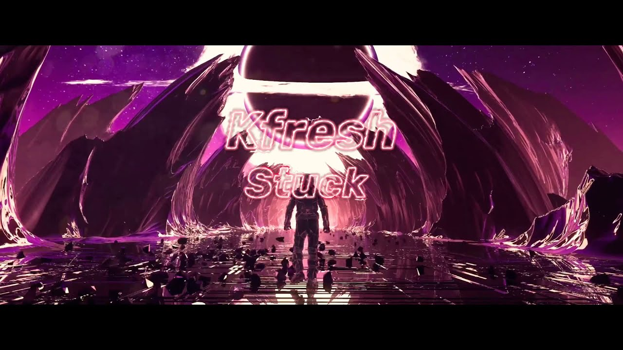 Kfresh - Stuck [Lyric Video]