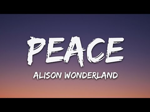 Alison Wonderland - Peace (Lyrics)