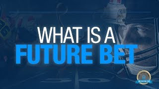 What Is A Futures Bet? How To Bet NFL Futures