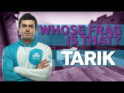 Tarik Plays Whose Frag is That?