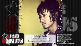 Deep Jahi - Through My Veins [Reggae Island Riddim] January 2015