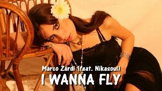 Marco Zardi feat. Nikasoul - I Wanna Fly (Federico Palma Remix)