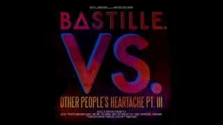 Bastille - Bite Down Vs. Other People#39s Heartache,Pt. III