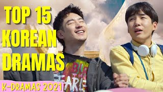 💥 TOP 15 💥 🔥🔥 Korean Drama Series For You To Watch | Highly Recommended K-Dramas Of 2021