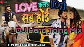 Love kala sab hoi dj hard Toing mix download