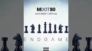Download END GAME: MDOT80 FT. JODY HUS & GUCCI MANE MP3 song and Music Video