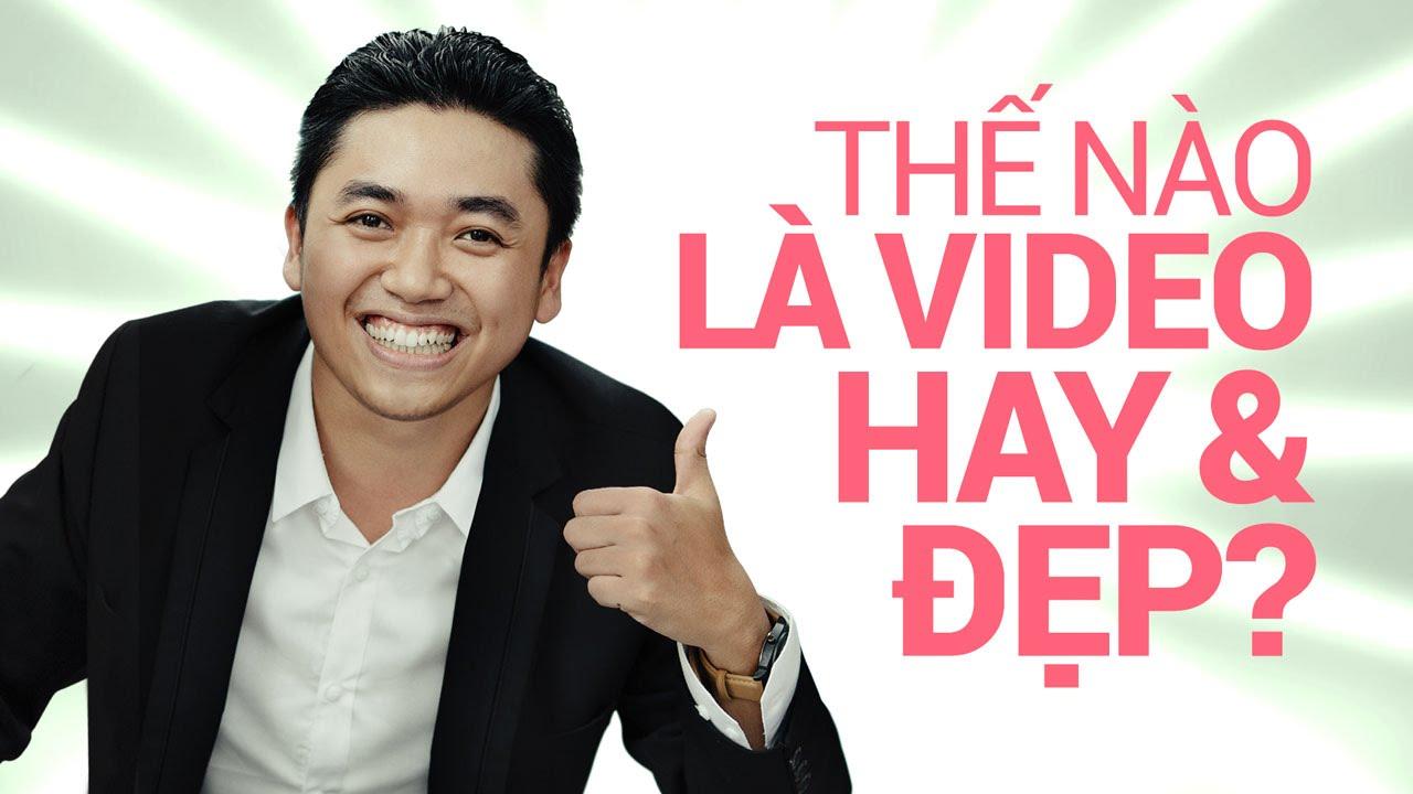 [Khóa học Video Marketing] – Video hay và đẹp là gì? – Video3ngay.com