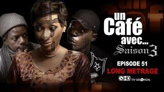 Un Café Avec... Saison3 -  Episode N°51 (Long Metrage)