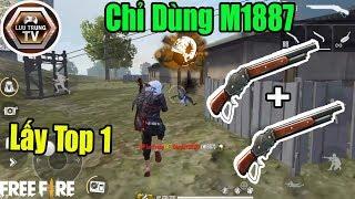 [Garena Free Fire] Thử Thách Cầm 2 Khẩu Shotgun M1887 Lấy Top 1 Và Cái Kết | Lưu Trung TV