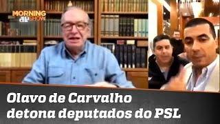 Entenda por que Olavo de Carvalho detonou deputados do PSL de Bolsonaro