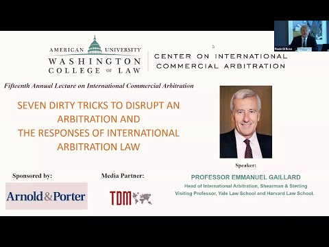 Professor Emmanuel Gaillard - Seven Dirty Tricks in International Arbitration