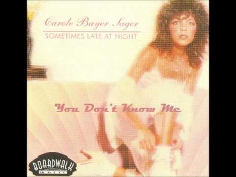 You Don't Know Me - Carole Bayer Sager