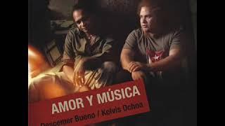 Descemer Bueno & Kelvis Ochoa -  Ojos negros