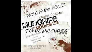 Young Gunner - Takin Pictures (from album Mudgrips and Moonshine)