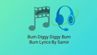 Gambar cover Bum diggy Diggy Bum Bum Lyrics By Samir