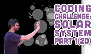 Coding Challenge #7: Solar System in Processing - Part 1 (2D)