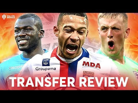 KOULIBALY, MEMPHIS, PICKFORD! Manchester United Transfer News Review