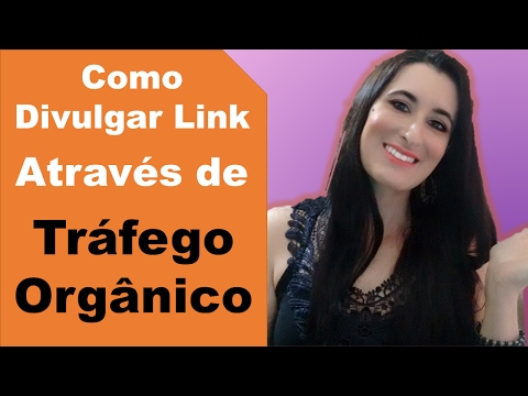 Tráfego Orgânico: Como Divulgar seu Link de Afiliado Grátis! Por Patricia Angelo