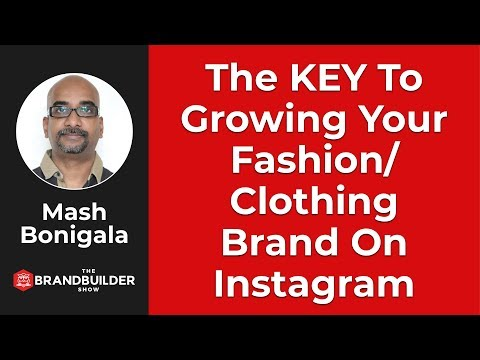 The KEY to Growing Your Fashion/Clothing Brand Through Instagram - The Brand Builder Show #7