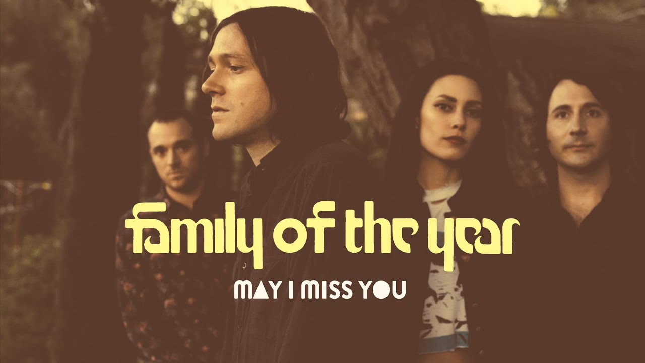 Family of the Year - May I Miss You [Official HD Audio]