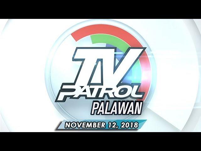 TV Patrol Palawan - November 12, 2018