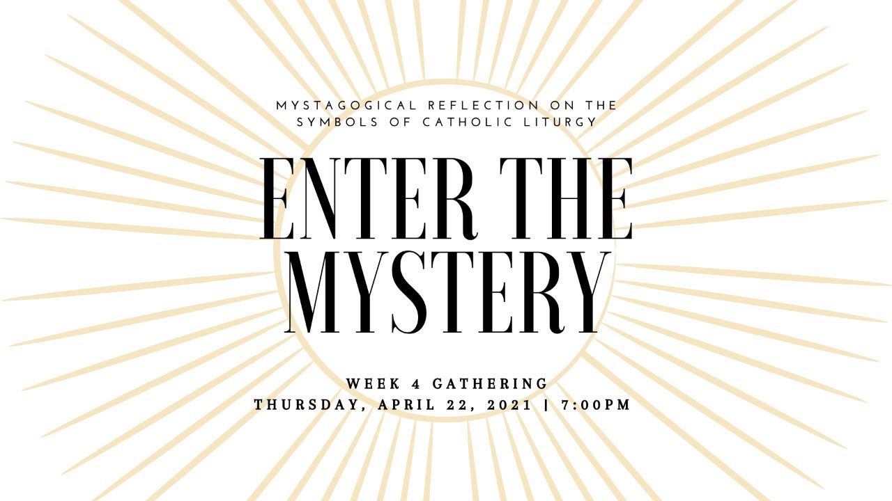 Enter the Mystery: Week 4 Gathering