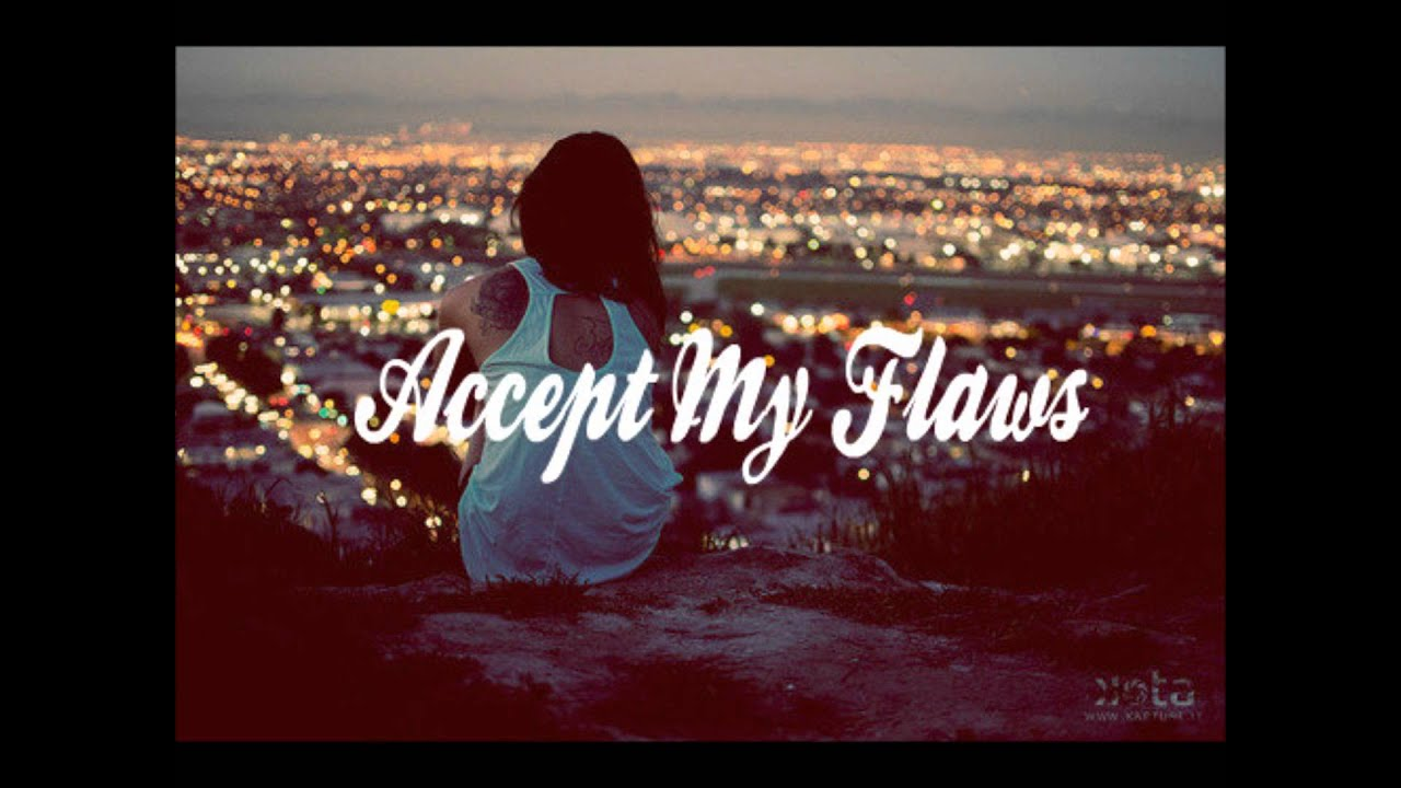 Image result for I accept my flaws