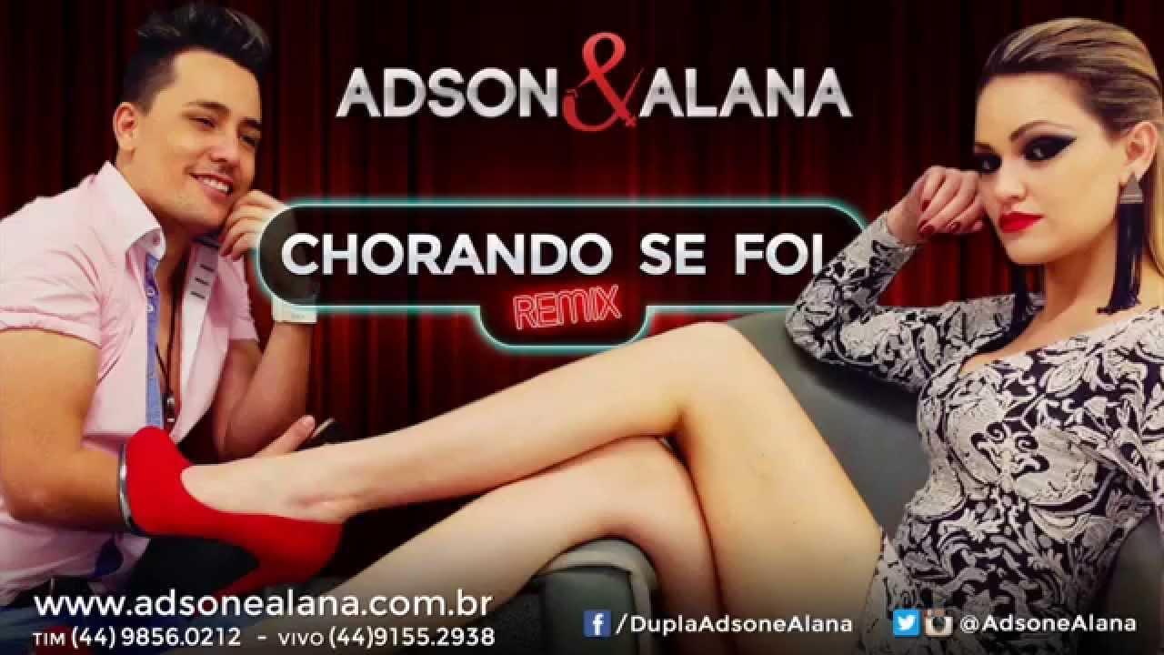Adson E Alana Chorando Se Foi Remix Youtube