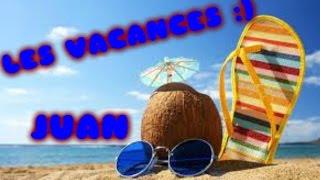 LES VACANCES - Juan