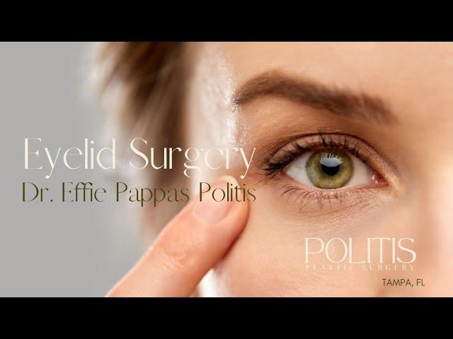 Eyelid Surgery - Dr. Effie Pappas Politis