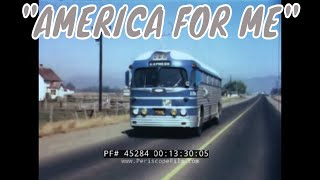 "1953 GREYHOUND BUS LINES PROMOTIONAL FILM   ""AMERICA FOR ME""  45284"