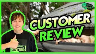Everything Gutter Customer Review