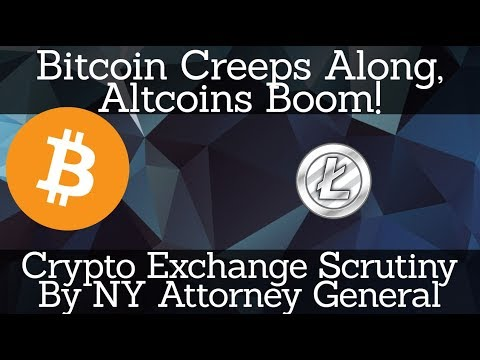 Crypto News | Bitcoin Creeps Along, Altcoins Boom! Crypto Exchange Scrutiny By NY Attorney General