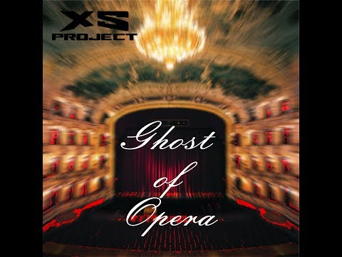 XS Project - Ghost of Opera