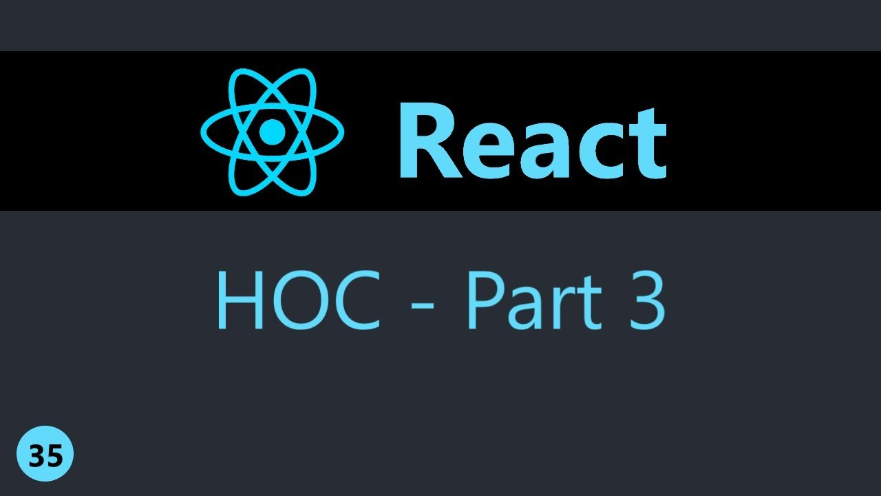 ReactJS Tutorial - 35 - Higher Order Components (Part 3)