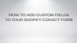 How to add Custom fields to you shopify contact form