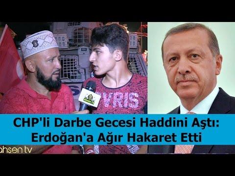 Darbede CHP'liden Cumhurbaşkanı Erdoğan'a Ağır Hakaret