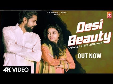 Desi Beauty   Sam-Vee   Shilpa Chaudhary   Latest Haryanvi Songs Haryanavi 2018