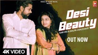 Desi Beauty | Sam-Vee | Shilpa Chaudhary | Latest Haryanvi Songs Haryanavi 2018
