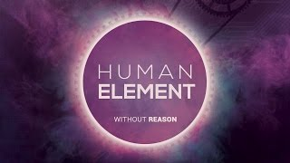 Human Element - Without Reason (Original Mix)