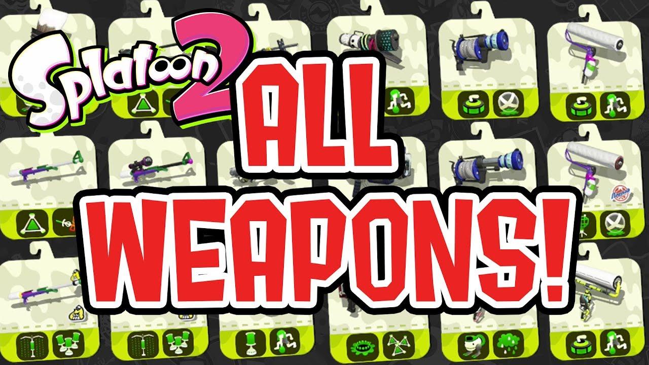 Video - Splatoon 2 — Complete All Weapons Showcase & Unlock