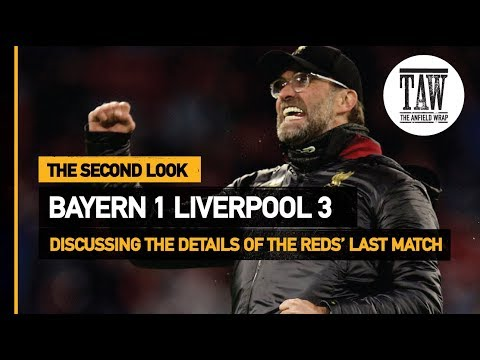 Bayern Munich 1 Liverpool 3 | The Second Look