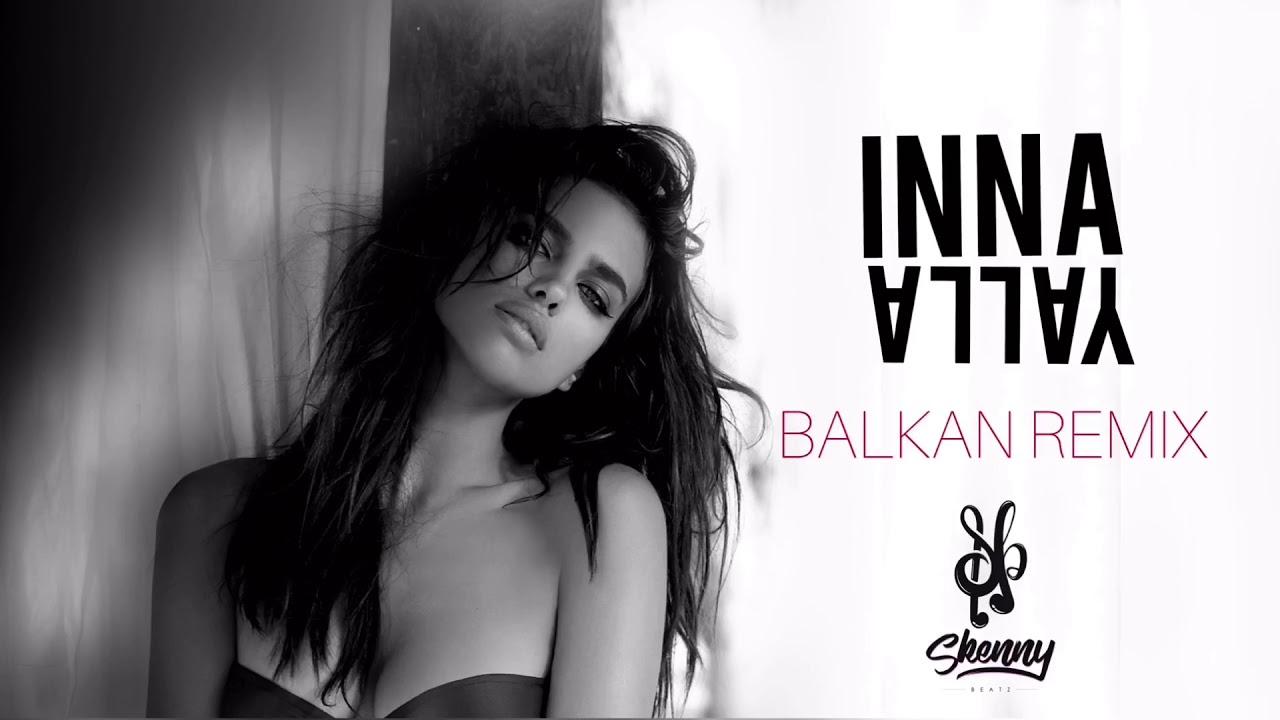 INNA - Yalla !BALKAN REMIX! (prod.by SkennyBeatz)