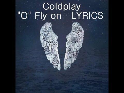 Fly on (O) - Coldplay Lyrics