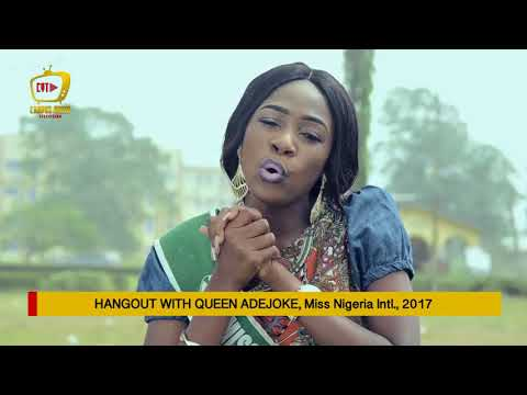 Hangout with Queen Adejoke Balogun (Miss Nigeria International 2017) - Campus Youth TV