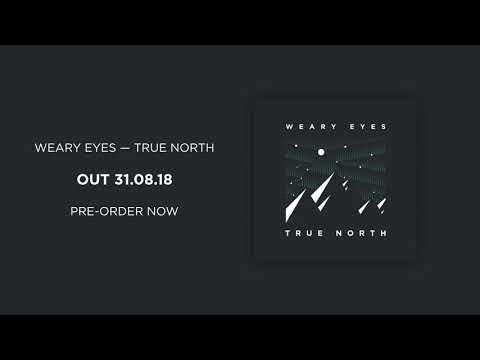 Weary Eyes — True North (NEW SINGLE) Mp3