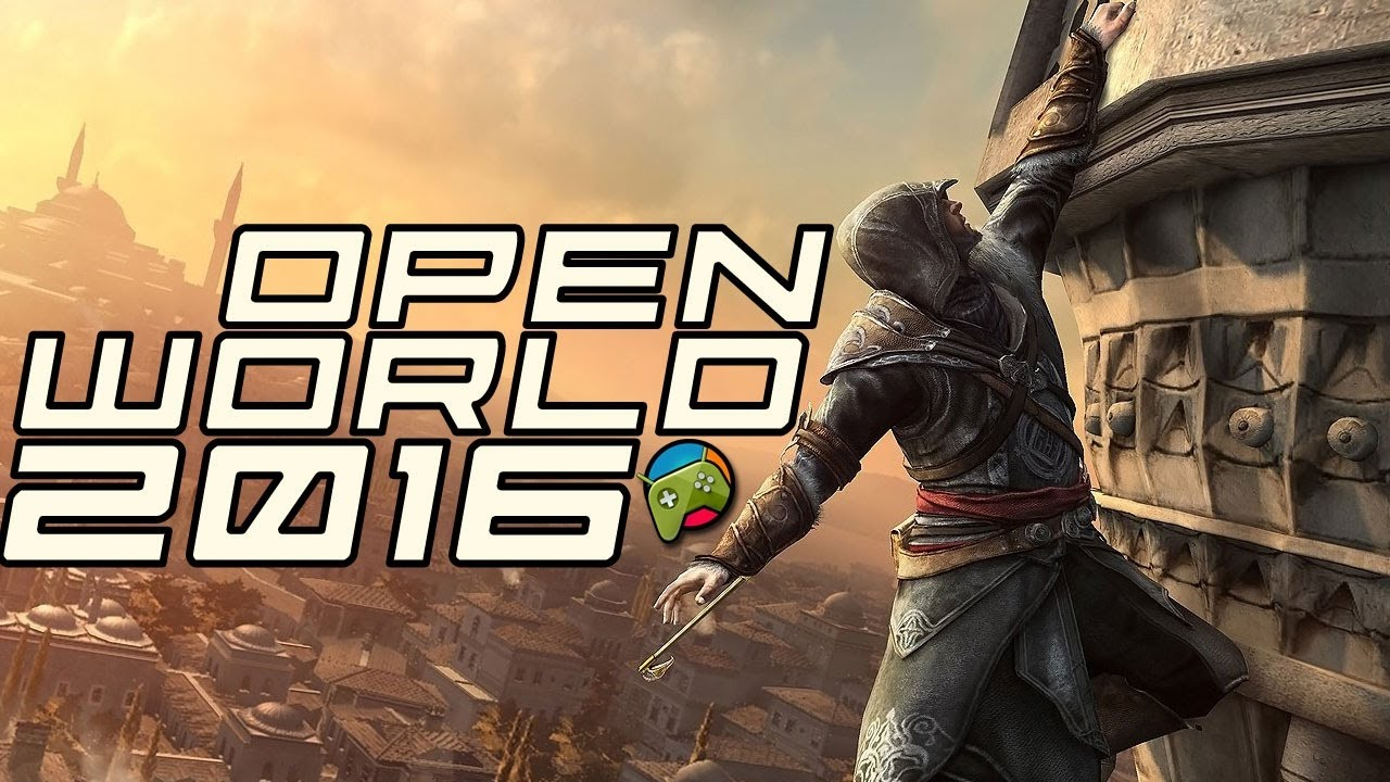 Top 20 Open World Games Android In 2016 Hd High Graphics Youtube