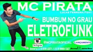 Baixar Lucas Ferreira Ft. Mc Pirata - Bumbum No Grau Original Mix 2014